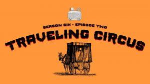 S06E02 Traveling Circus
