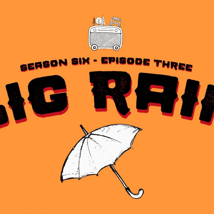 Season 6 – Chapter 3: Big Rain